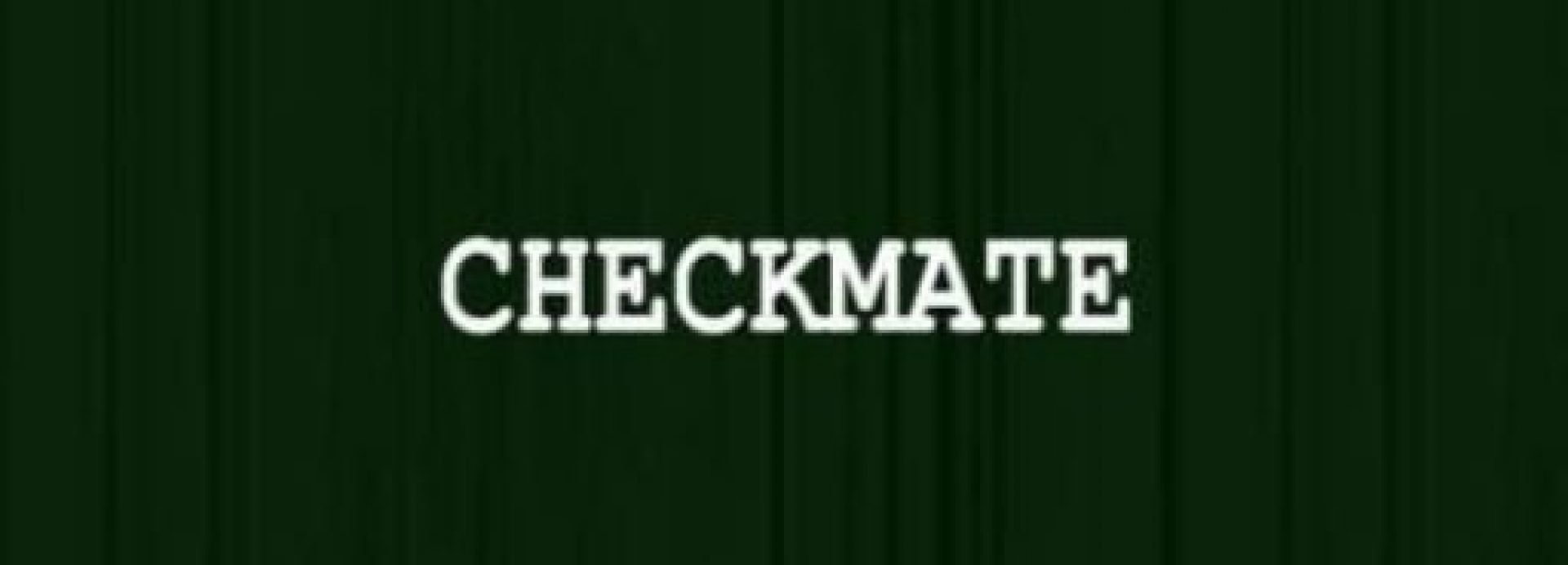 Checkmate Trilogy